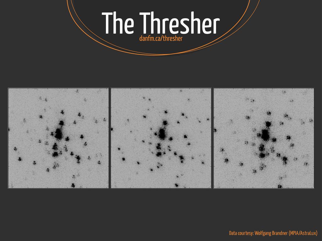 The Thresher Data courtesy: Wolfgang Brandner (...