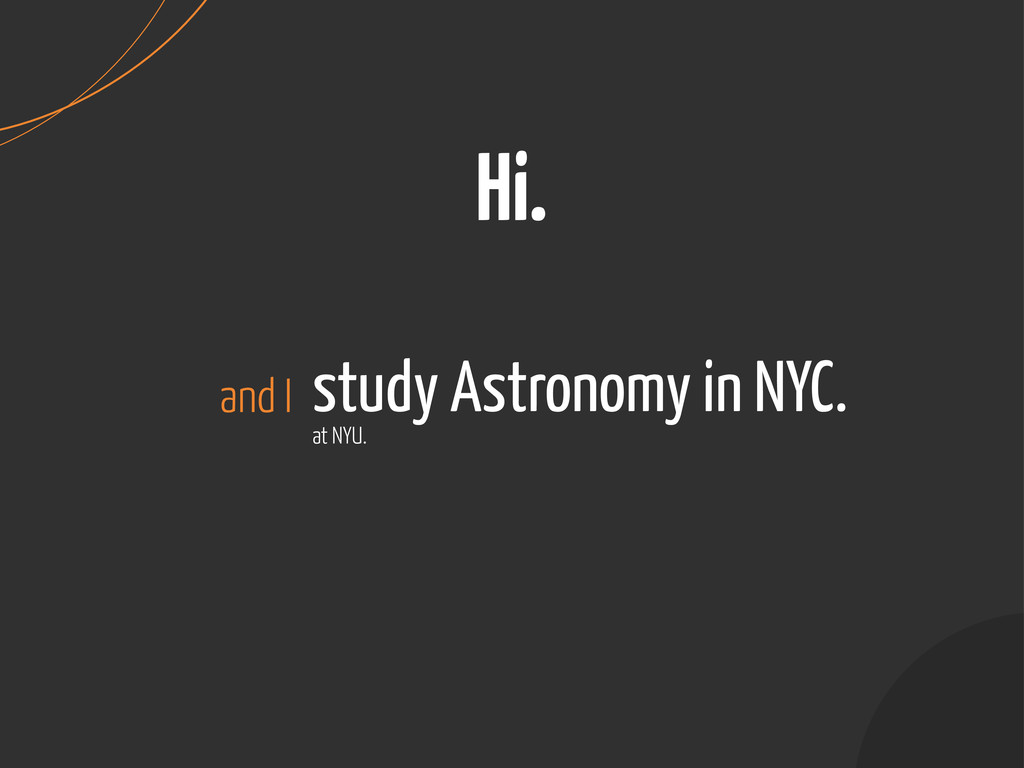 study Astronomy in NYC. Hi. and I at NYU.