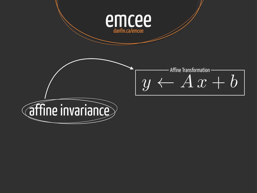 emcee danfm.ca/emcee affine invariance y A x + ...