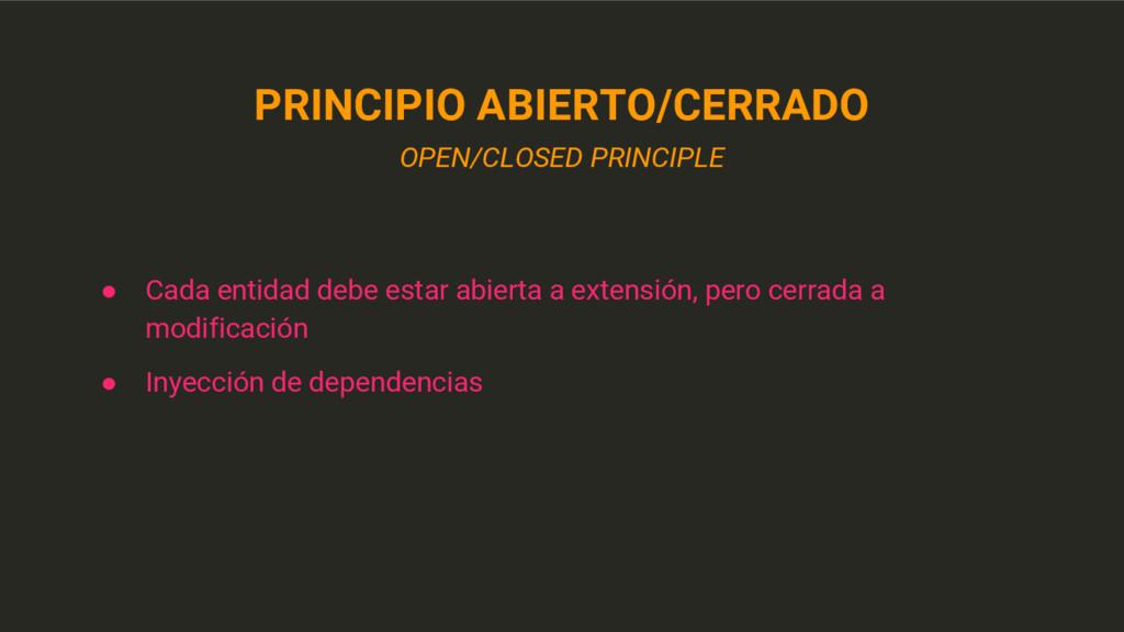 PRINCIPIO ABIERTO/CERRADO OPEN/CLOSED PRINCIPLE...