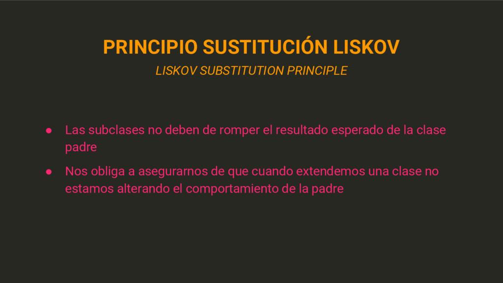 PRINCIPIO SUSTITUCIÓN LISKOV LISKOV SUBSTITUTIO...