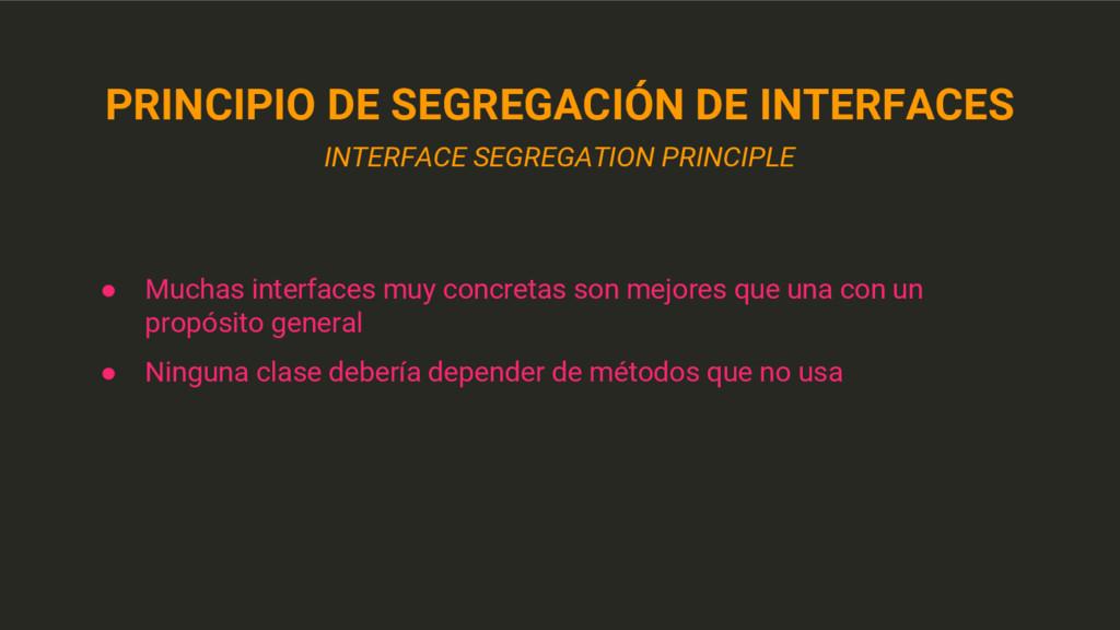 PRINCIPIO DE SEGREGACIÓN DE INTERFACES INTERFAC...