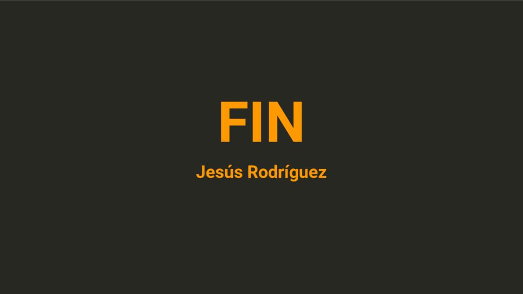 FIN Jesús Rodríguez