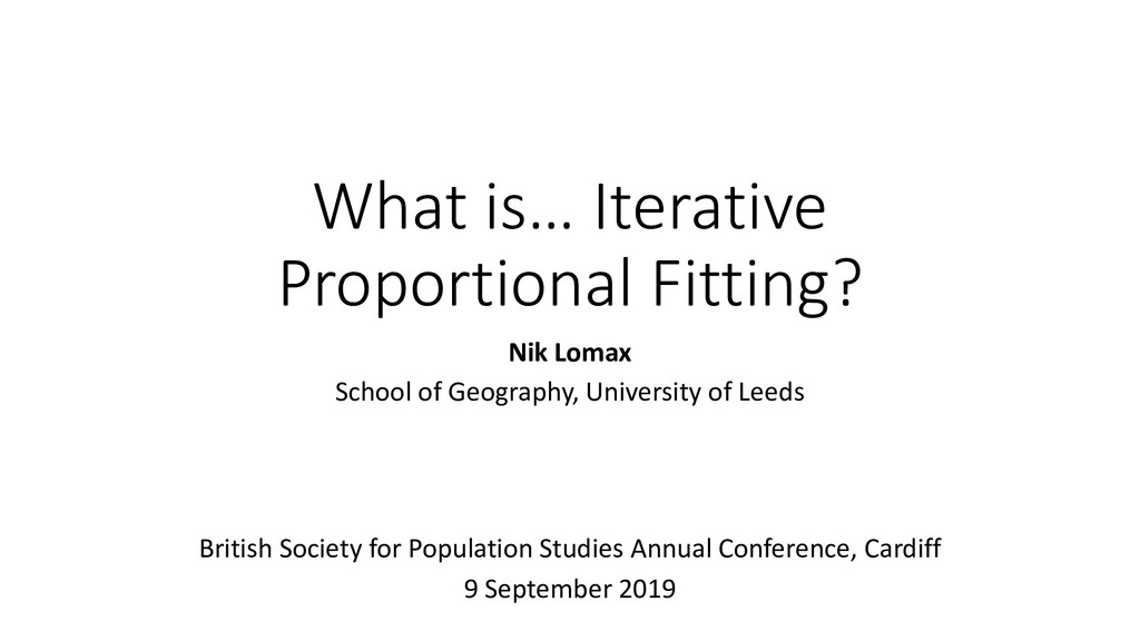 What is… Iterative Proportional Fitting? Nik Lo...