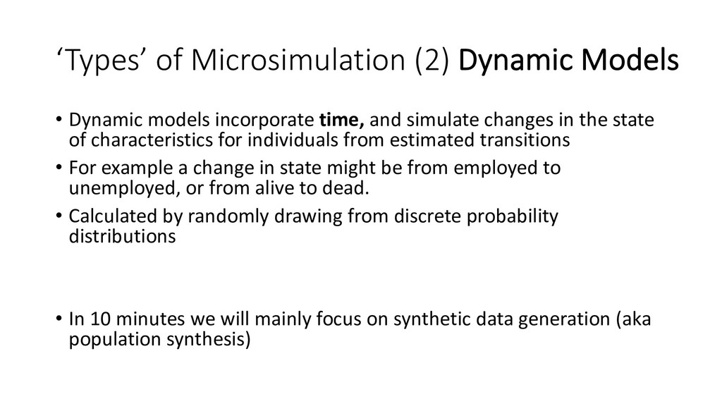'Types' of Microsimulation (2) Dynamic Models •...