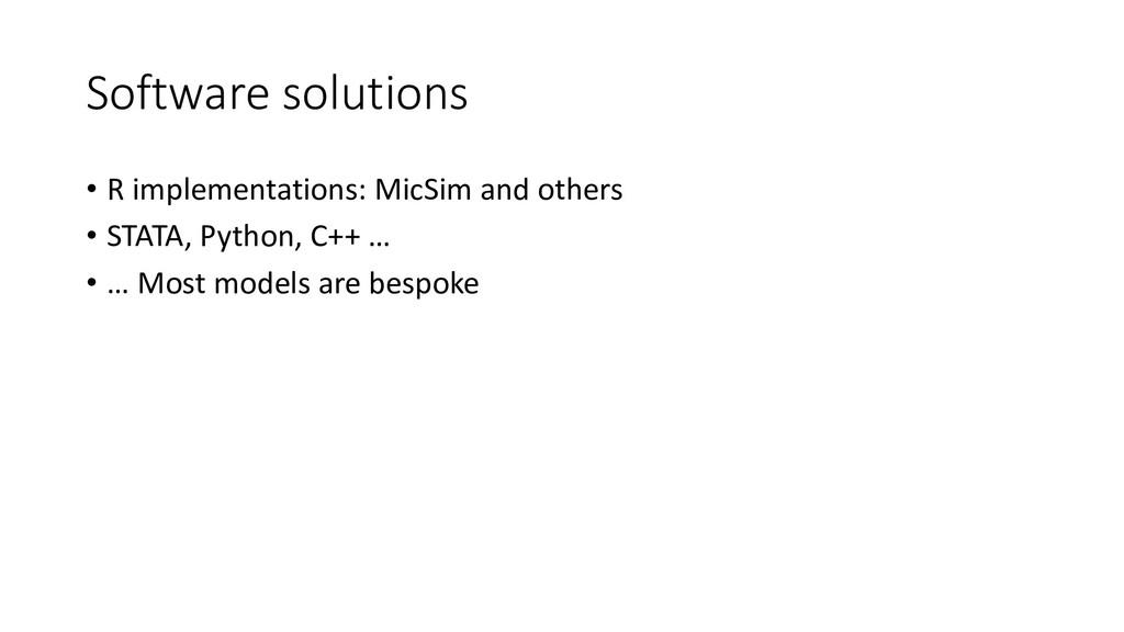Software solutions • R implementations: MicSim ...