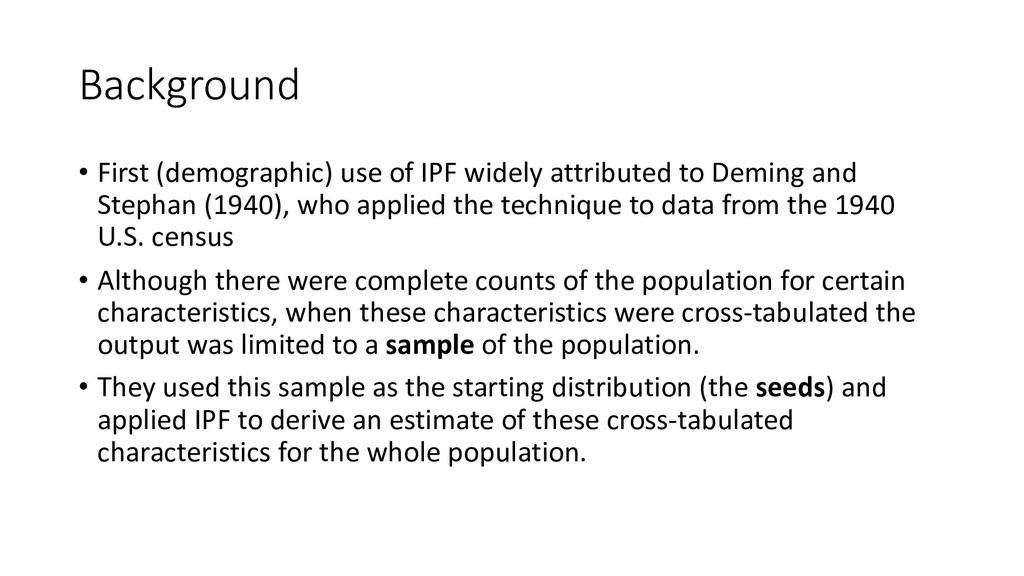 Background • First (demographic) use of IPF wid...