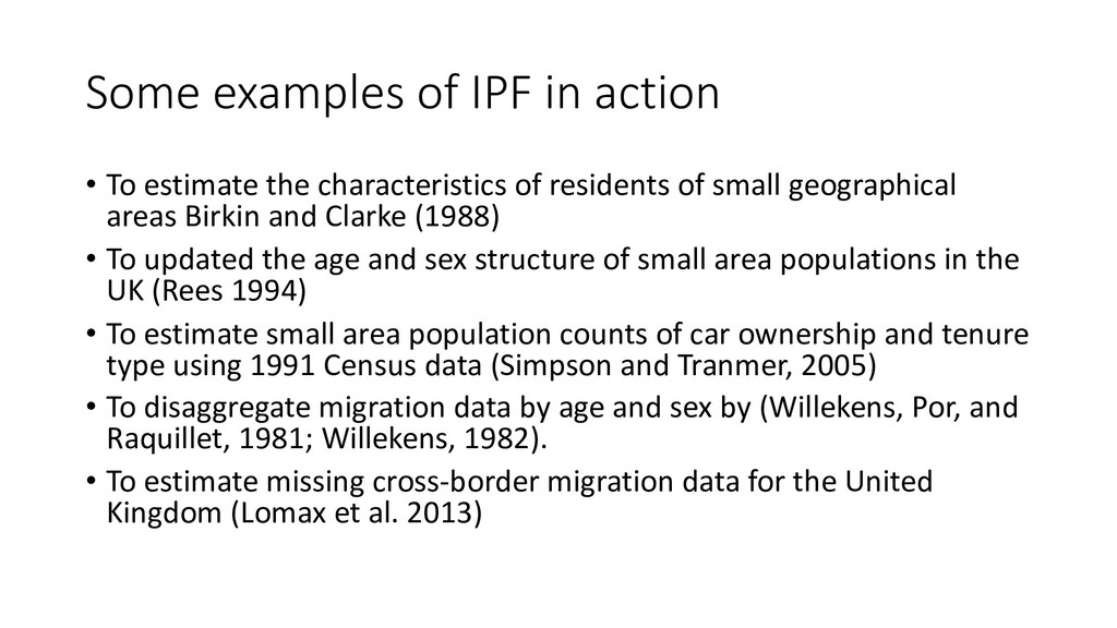 Some examples of IPF in action • To estimate th...
