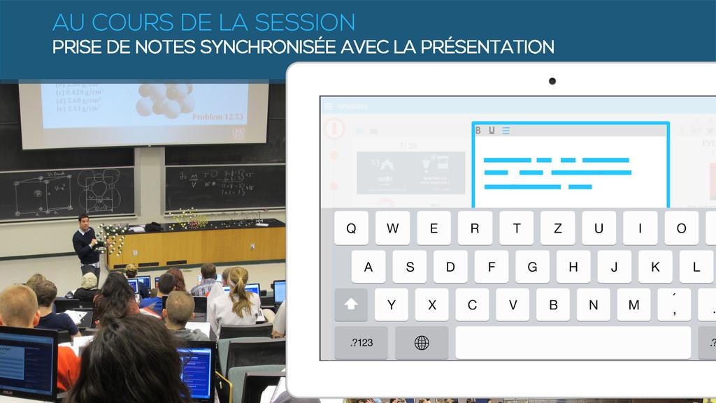 AU COURS DE LA SESSION PRISE DE NOTES SYNCHRONI...