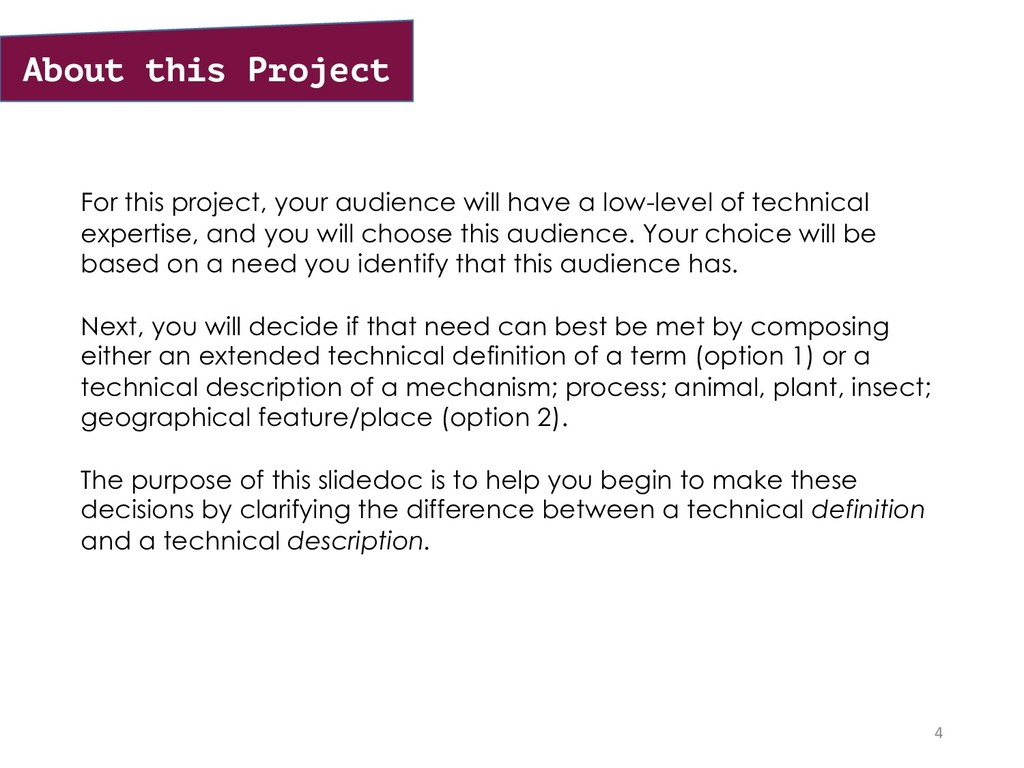 For this project, your audience will have a low...