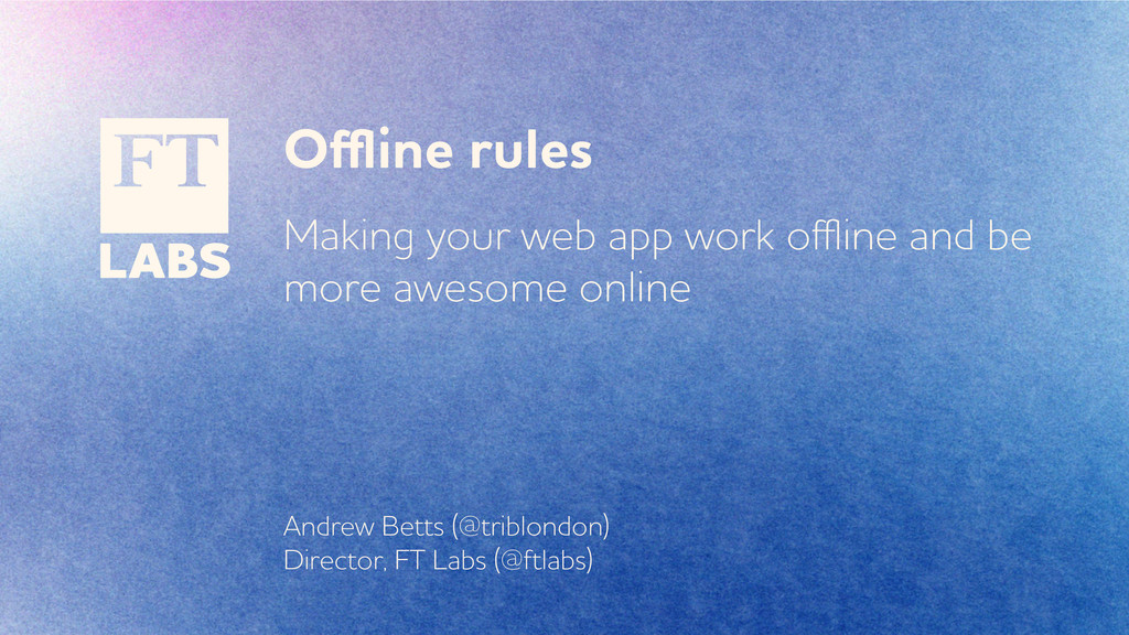 Offline rules Making your eb app ork offline and ...