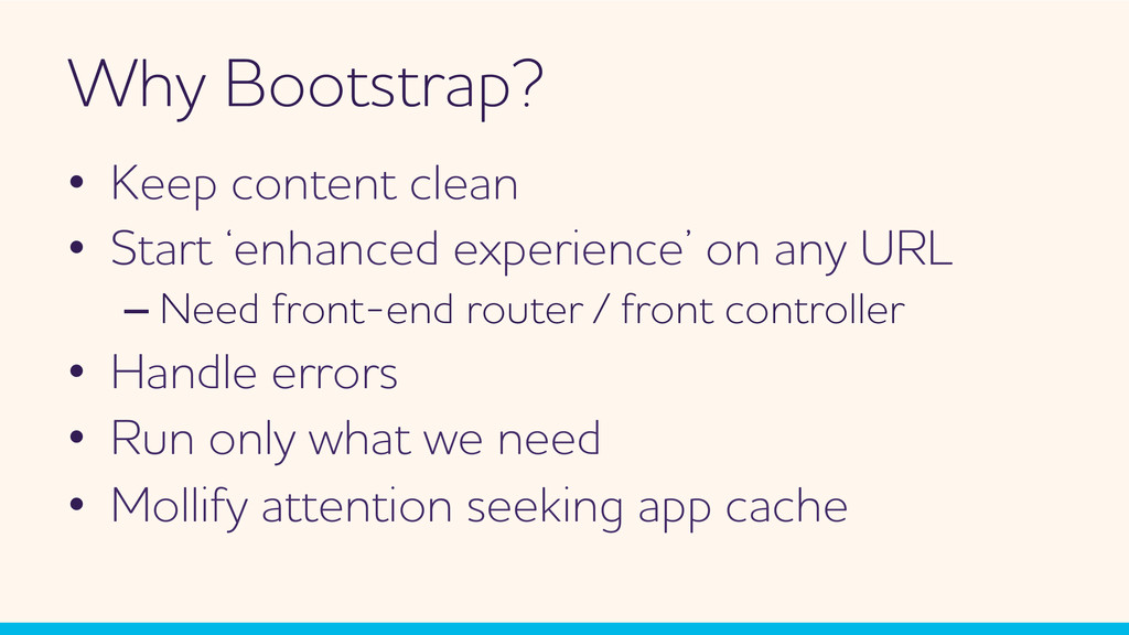 hy Bootstrap? •  Keep content clean •  Start '...