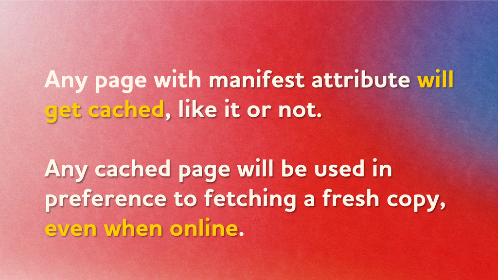 ny page ith manifest attribute ill get cache...