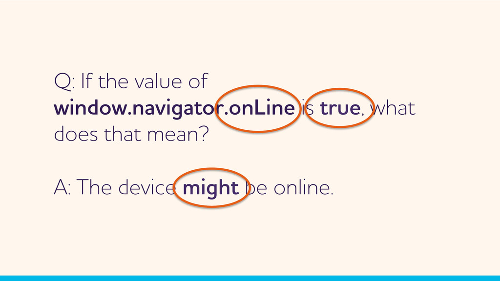 Q: If the value of indo.navigator.onLine is t...