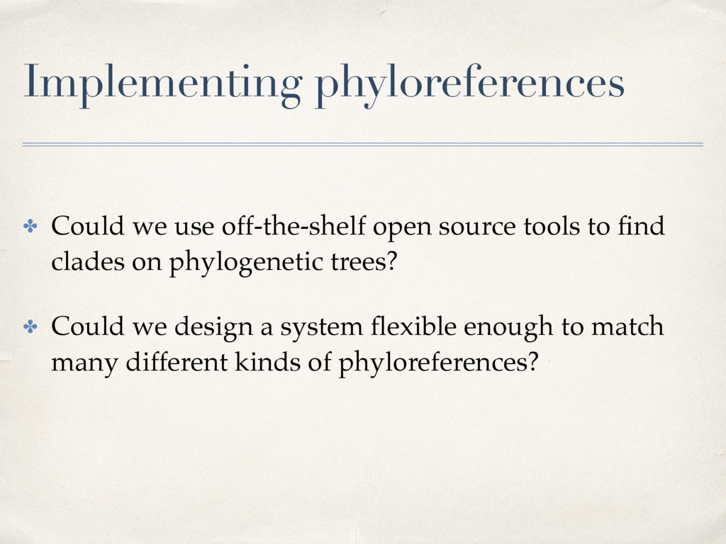 Implementing phyloreferences ✤ Could we use off...