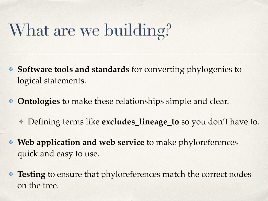 What are we building? ✤ Software tools and stan...