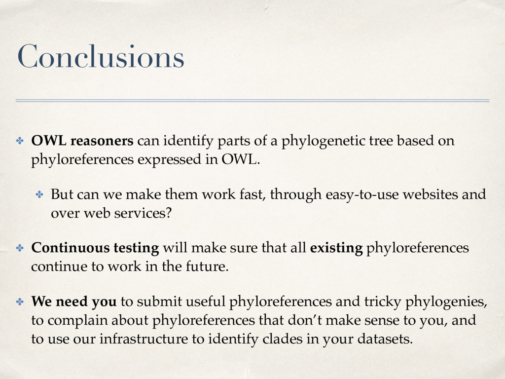 Conclusions ✤ OWL reasoners can identify parts ...