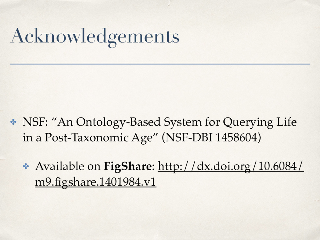 "Acknowledgements ✤ NSF: ""An Ontology-Based Syst..."