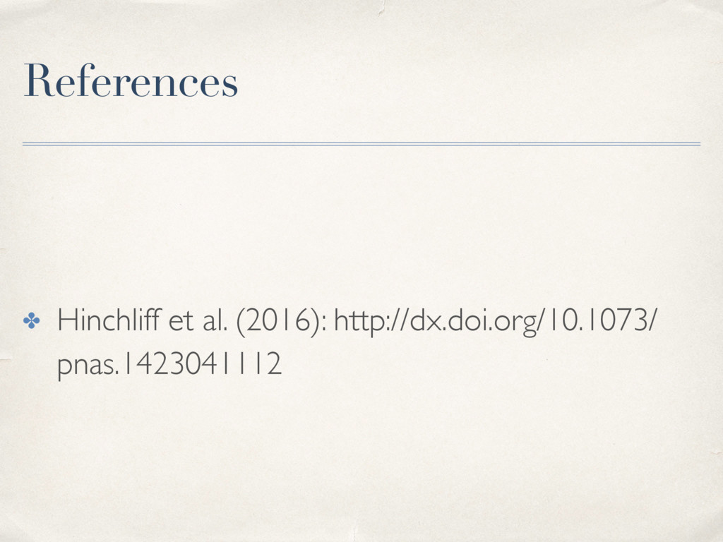 References ✤ Hinchliff et al. (2016): http://dx...