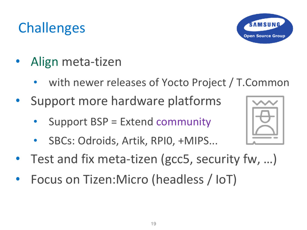 19 Challenges • Align meta-tizen • with newer r...