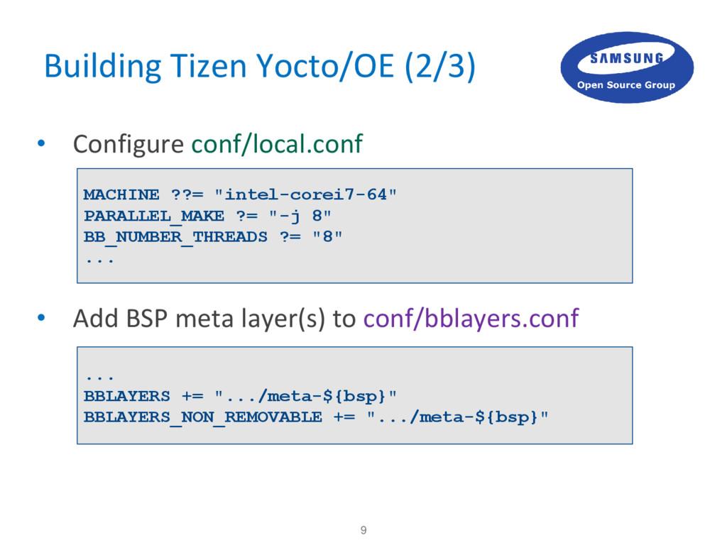 9 Building Tizen Yocto/OE (2/3) • Configure con...
