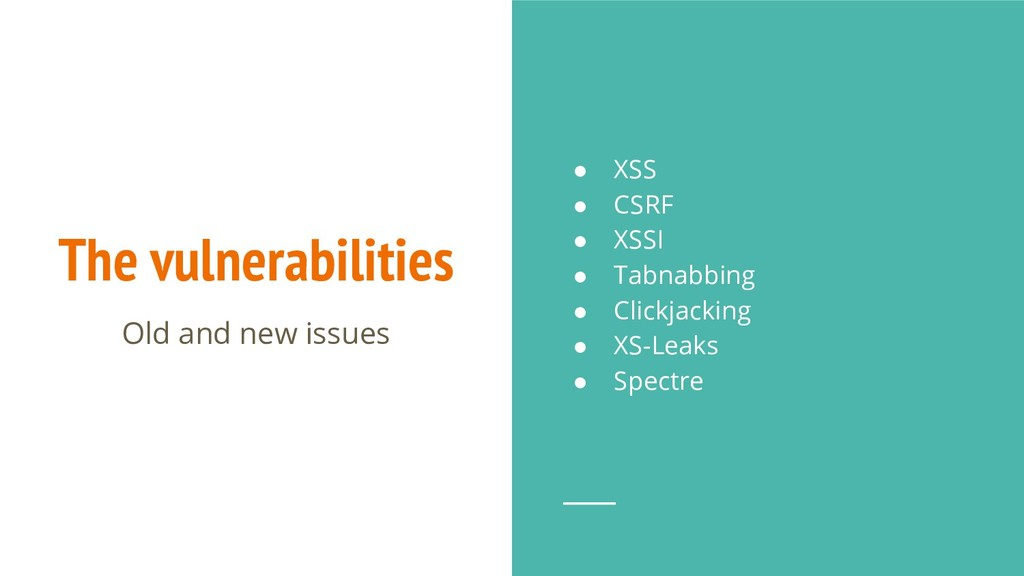 The vulnerabilities Old and new issues ● XSS ● ...