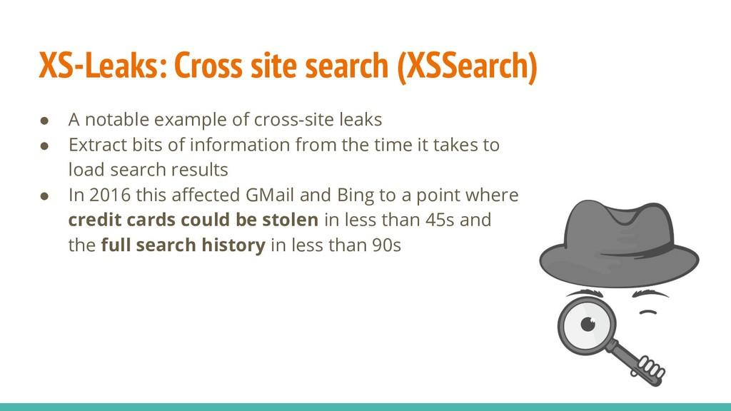 XS-Leaks: Cross site search (XSSearch) ● A nota...