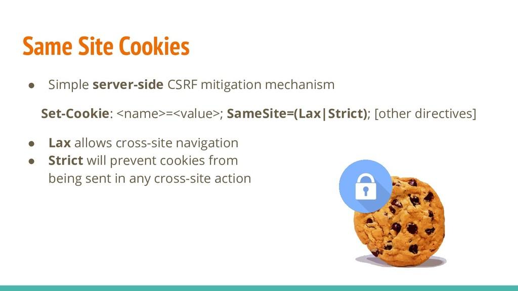 Same Site Cookies ● Simple server-side CSRF mit...