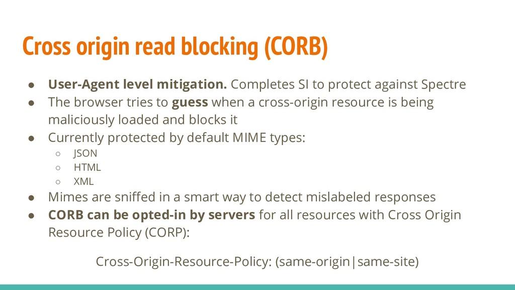 Cross origin read blocking (CORB) ● User-Agent ...