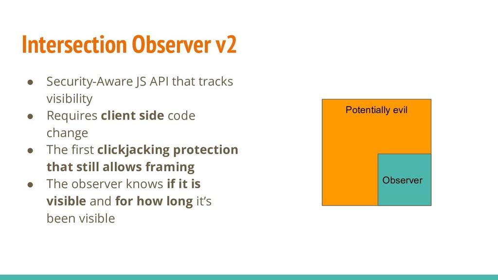 Intersection Observer v2 ● Security-Aware JS AP...