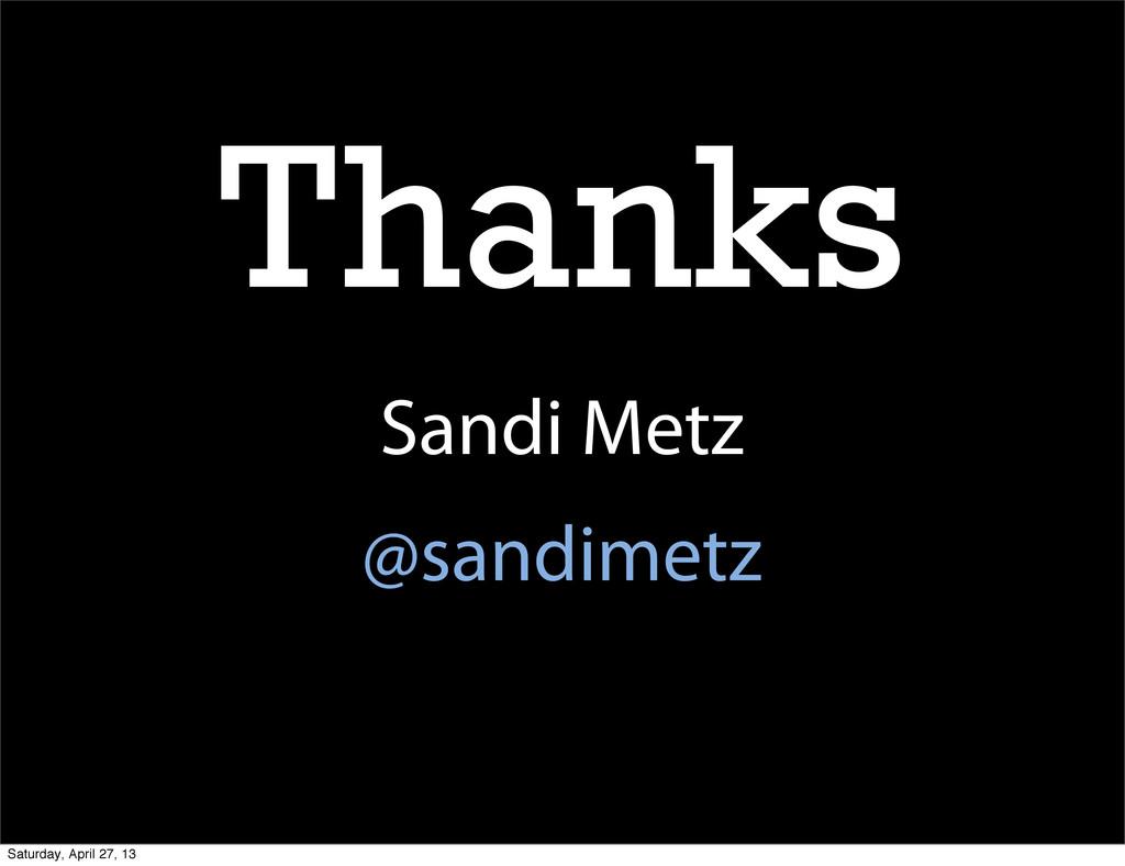 Thanks Sandi Metz @sandimetz Saturday, April 27...