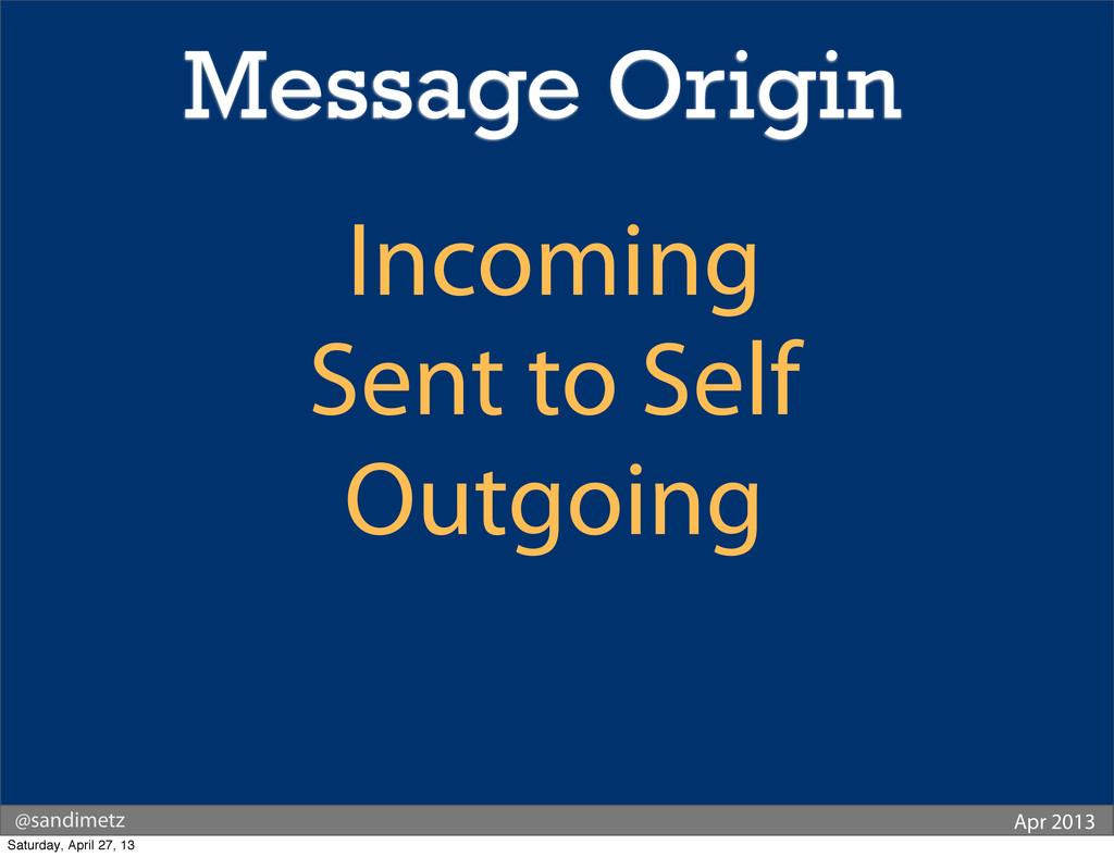 @sandimetz Apr 2013 Incoming Sent to Self Outgo...