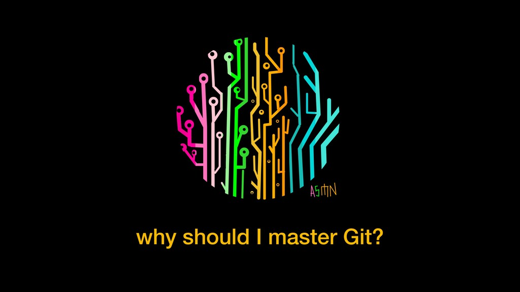 why should I master Git?