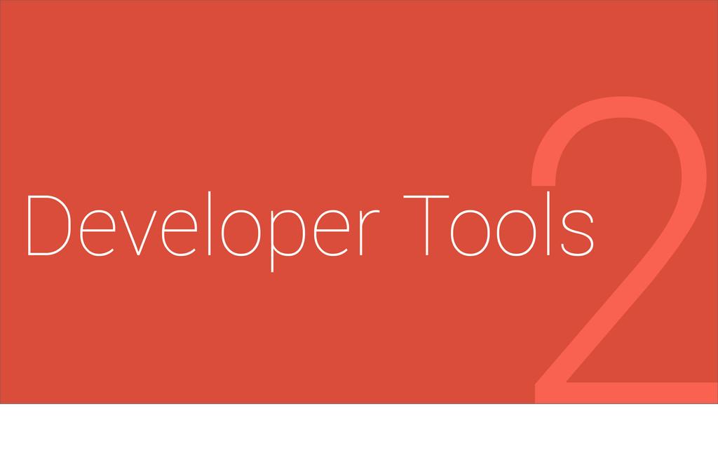 Developer Tools 2