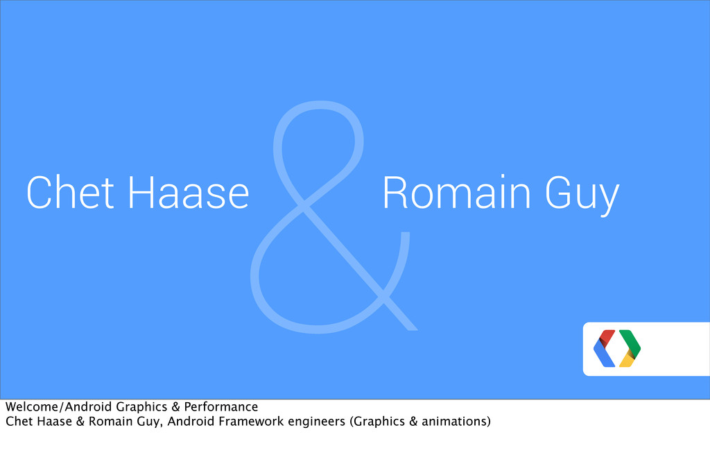 & Chet Haase Romain Guy Welcome/Android Graphic...