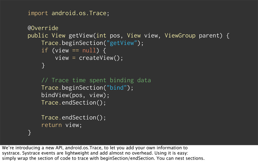 import android.os.Trace; @Override public View ...