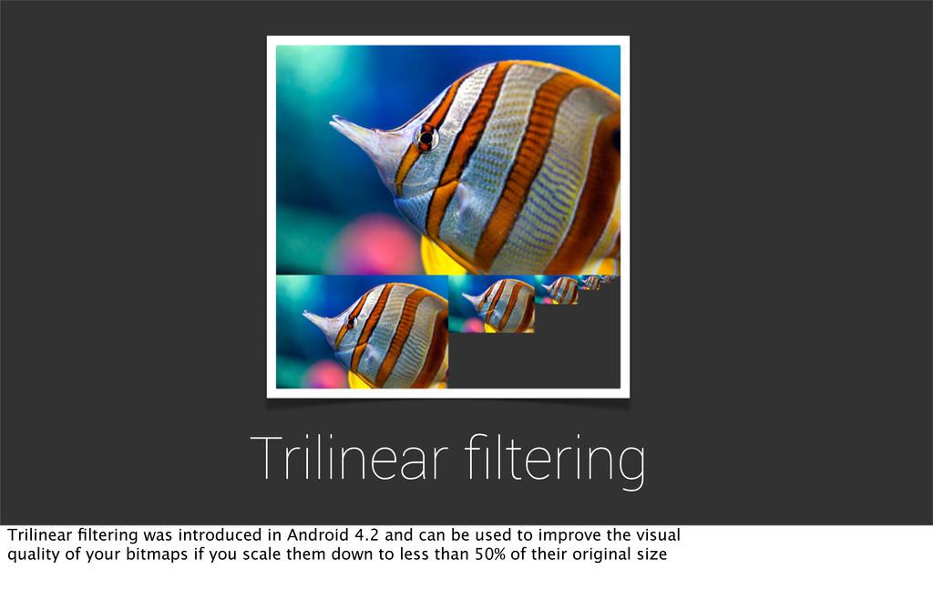 Trilinear filtering Trilinear filtering was intro...