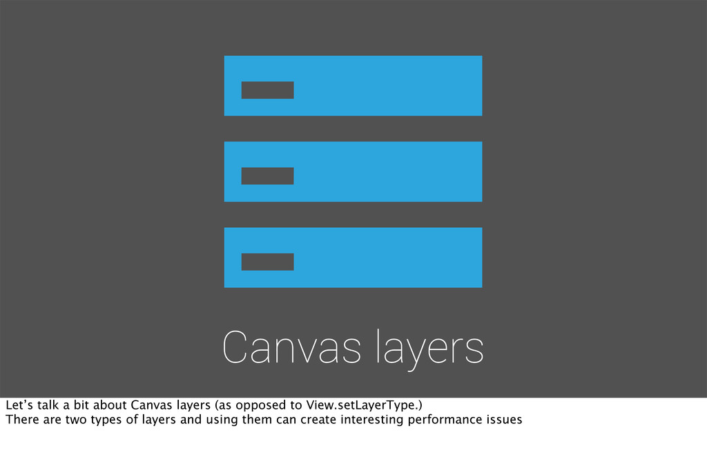 Canvas layers Let's talk a bit about Canvas lay...