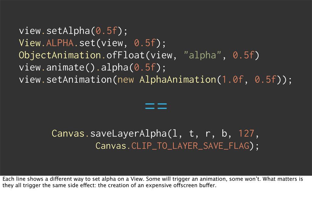 view.setAlpha(0.5f); View.ALPHA.set(view, 0.5f)...