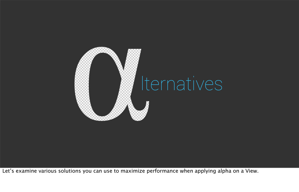 lternatives Let's examine various solutions you...