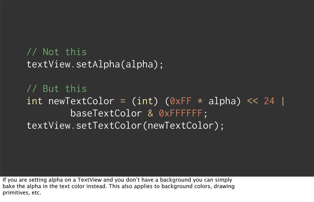 // Not this textView.setAlpha(alpha); // But th...