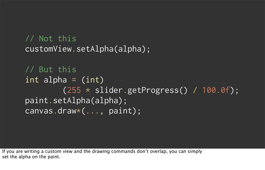 // Not this customView.setAlpha(alpha); // But ...