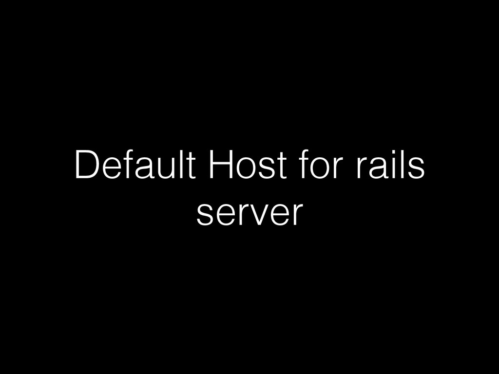 Default Host for rails server