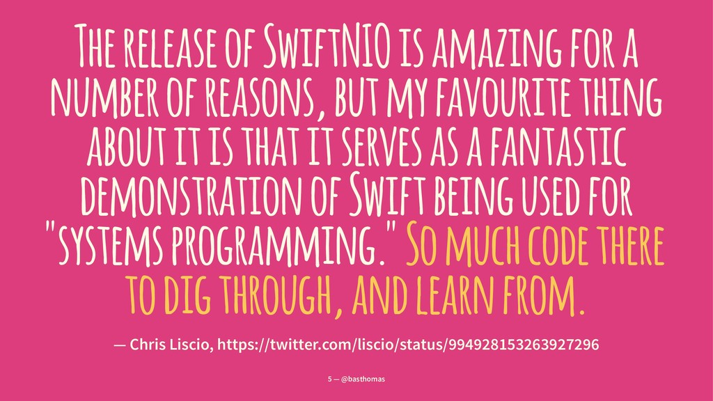 The release of SwiftNIO is amazing for a number...