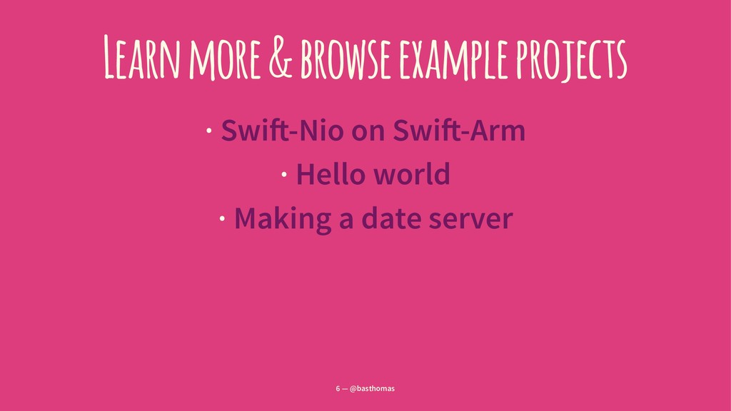 Learn more & browse example projects · Swi!-Nio...