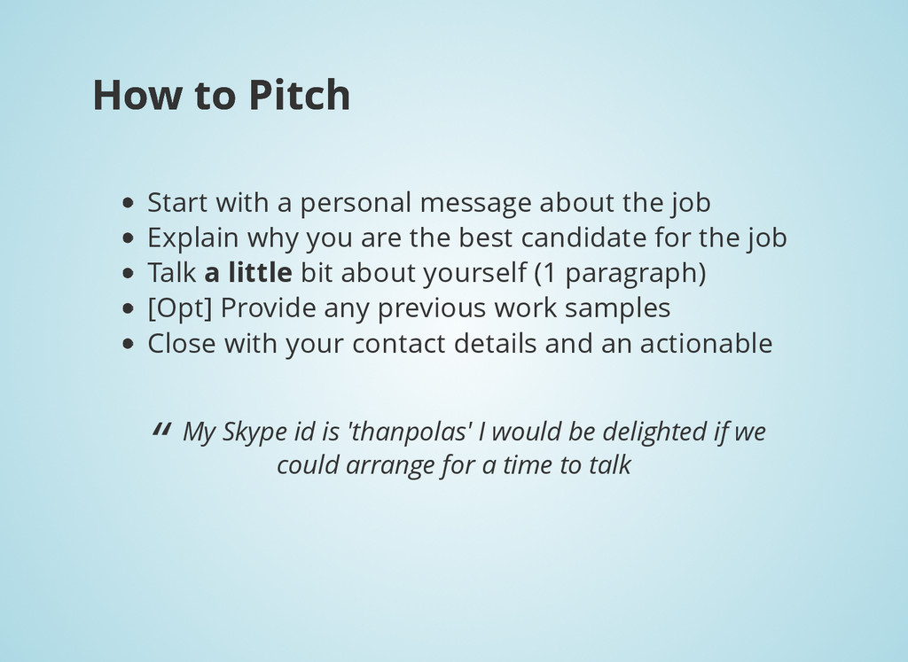 How to Pitch How to Pitch Start with a personal...