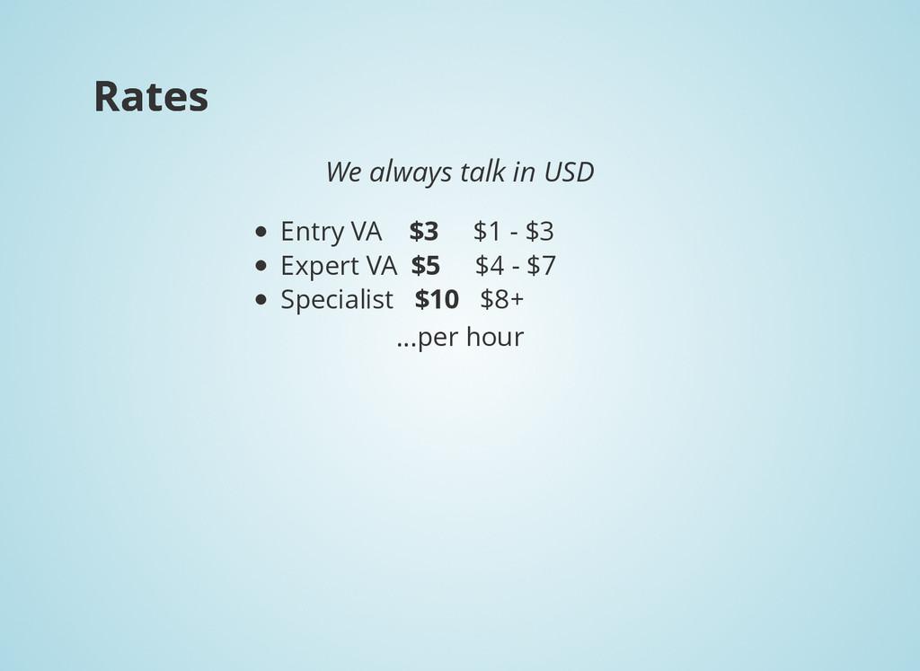 Rates Rates We always talk in USD Entry VA $3 $...