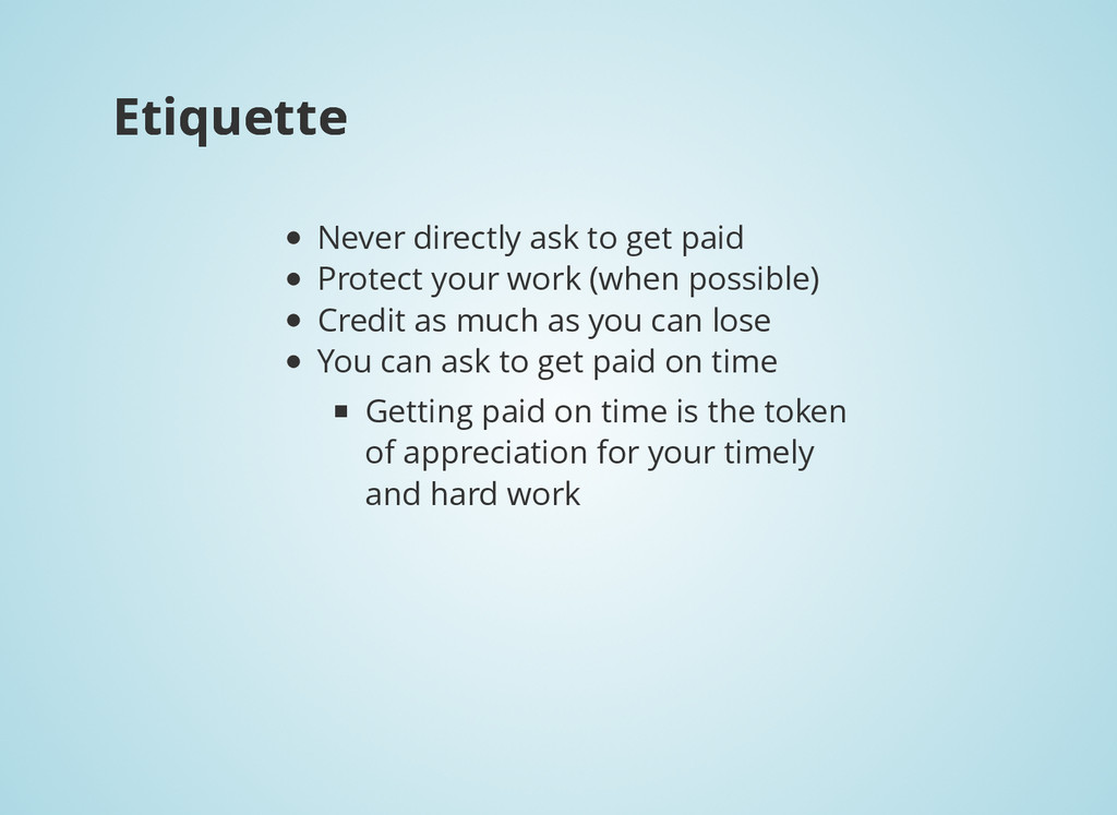 Etiquette Etiquette Never directly ask to get p...