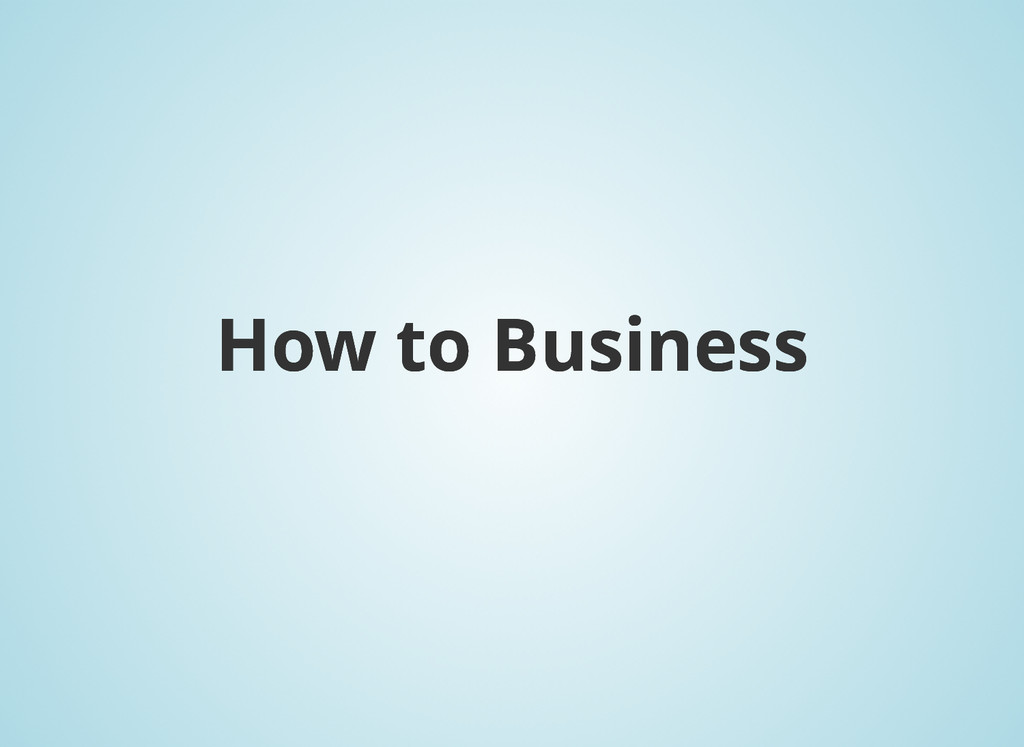 How to Business How to Business