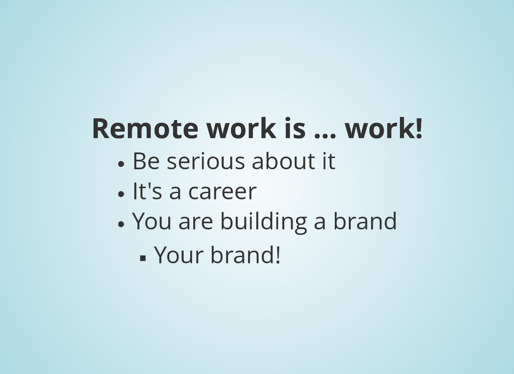 Remote work is ... work! Remote work is ... wor...